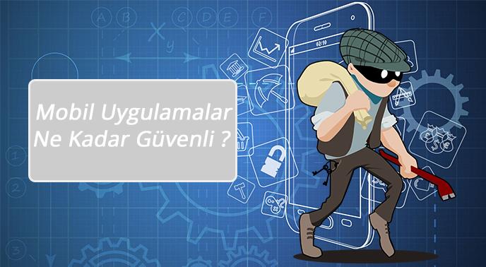 Mobil uygulamalardaki güvenlik açıklarına dikkat