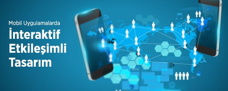 mobil uygulama interaktif tasarim
